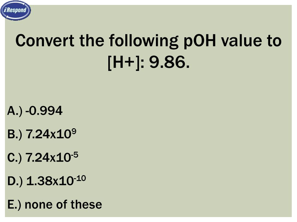 Convert the following pOH value to [H+]: 9.86.
